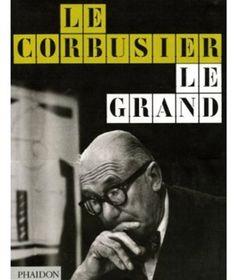 Le Corbusier Le Grand (English and French Edition): Jean-Louis Cohen, Tim Benton