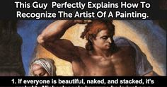 This Guy Perfectly Explains How to Recognize The Artist Of A Painting.