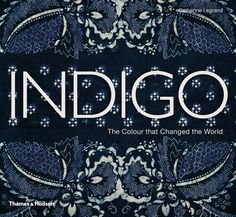 'Indigo: The Colour That Changed the World', book cover © Thames & Hudson.