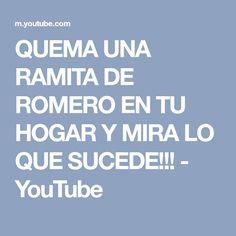 QUEMA UNA RAMITA DE ROMERO EN TU HOGAR Y MIRA LO QUE SUCEDE!!! - YouTube