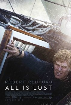 'All Is Lost' -- almost completely no dialogue but it held my attention, also with deeper meanings