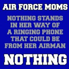 """AIR FORCE MOMs * Nothing stands in her way of a ringing phone that could be from her Airman * Nothing"" _____________________________ Reposted by Dr. Veronica Lee, DNP (Depew/Buffalo, NY, US)"