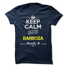 BARBOZA -Keep calm - #customized sweatshirts #work shirt. ORDER NOW => https://www.sunfrog.com/Valentines/-BARBOZA-Keep-calm.html?60505