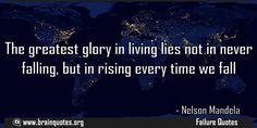 The greatest glory in living lies not in never falling but in rising every time  The greatest glory in living lies not in never falling but in rising every time we fall  For more #brainquotes http://ift.tt/28SuTT3  The post The greatest glory in living lies not in never falling but in rising every time appeared first on Brain Quotes.  http://ift.tt/2fqEQu1