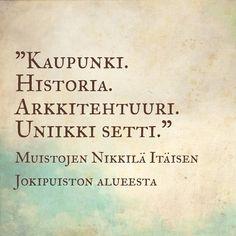 """""""Kaupunki. Historia. Arkkitehtuuri. Uniikki setti."""" #itäinenjokipuisto #östanåparken #nikkilä #poimintakyselystä #plockfrånenkäten #nickby #muistojennikkilä"""