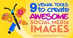9 Visual Tools to Create Awesome Social Media Images