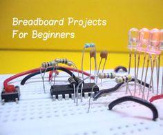 10 Breadboard Projects For Beginners
