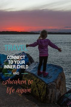 Travel quote - inner child, awakening, being present to the magic of life!  Repin if you love this quote and if travel helps you feel alive!