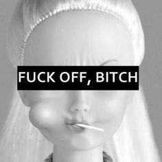 Fuck off bitch Barbie Whats Wallpaper, Mood Wallpaper, Cartoon Wallpaper, Disney Wallpaper, Bitch Quotes, Mood Quotes, Qoutes, Barbie Mala, Rauch Fotografie
