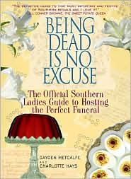 """Another Pinner wrote, """"Being Dead is no Excuse, book is full of Southern Charm and is so funny"""" ... ... A fun easy-breezy read full of great recipes to clog your arteries :-)"""