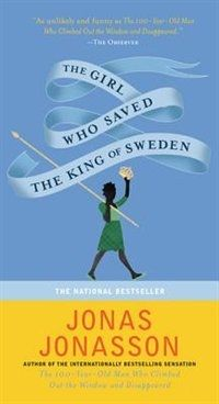 The Girl Who Saved The King Of Sweden A Novel The Girl Who