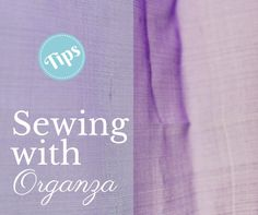 Sewing With Organza Tips