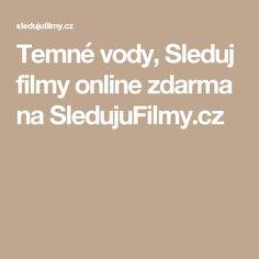 Temné vody, Sleduj filmy online zdarma na SledujuFilmy.cz