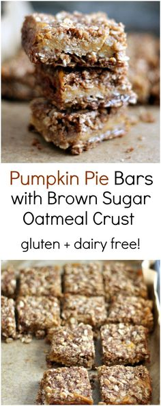 Delicious gluten free bars with a brown sugar oatmeal crust and a luscious pumpkin pie cream cheese filling - mostly good for you ingredients and perfect for Thanksgiving! Dairy Free Pumpkin Pie, Pumpkin Pie Bars, Pumpkin Dessert, Pumpkin Recipes, Pumpkin Squares, Oatmeal Recipes, Pumpkin Cheesecake, Gluten Free Bars, Gluten Free Sweets