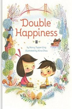 """Double Happiness : Moving is never easy and children especially hate to leave the world they know and love to travel somewhere new. Thankfully, Gracie and Jake don't have to go through it alone. Told in verse, this story follows these two siblings as they fill two """"happiness boxes"""" with memories to remind them of San Francisco when they move across the country. The title is a reference to a traditional wish for Chinese newlyweds, though in this case it serves as a sweet nod..."""
