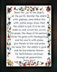 Shout for Joy to the LORD - Psalms Custom Designs Available To You. Gods Love Quotes, Quotes About God, Cross Stitch Designs, Cross Stitch Patterns, Biblical Quotes, Spiritual Quotes, Scripture Verses, Bible Scriptures, Rainbow Names