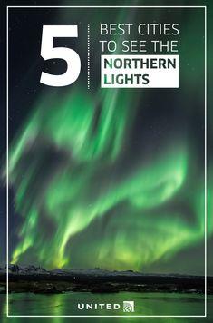 Best cities to see the Northern Lights // Anchorage, Alaska   Halifax, Nova Scotia   Edmonton, Alberta   Glasgow, Scotland   Reykjavik, Iceland