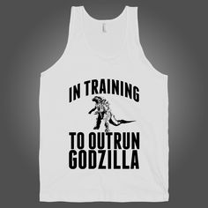 One giant step from Godzilla could stretch a city block so you better get training so you can outrun him!