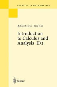 Introduction to Calculus and Analysis Volume II/2: Chapters 5 - 8 / Edition 1 by Richard Courant Download