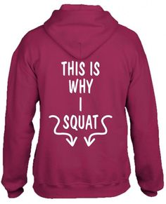 this is why i squat 1 HOODIE
