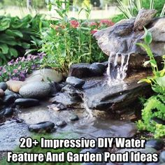 20 impressive diy water feature and garden pond ideas hester pinterest gardens water features and facebook