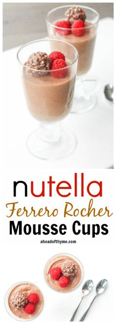 Nutella Ferrero Rocher Mousse Cups: Your prayers have been answered! Make this no fail, light, airy, creamy and rich Nutella Ferrero Rocher mousse cups for dessert and impress your guests | aheadofthyme.com