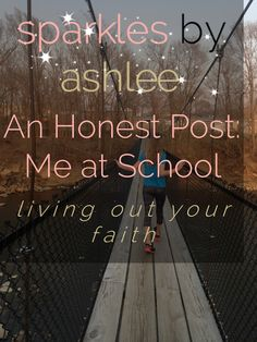 An Honest Post: Me at School by Sparkles by Ashlee: faith, funny, & fulfilling dreams