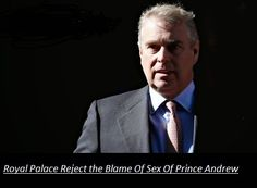 Royal Palace Reject the Blame Of Sex Of Prince Andrew