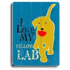 Love My Yellow Lab Wood Sign
