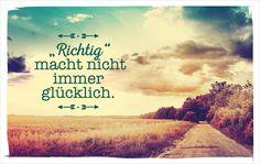 Richtig macht nicht immer glücklich. #vossentowels #postcardswithlove #positivequote #thinkpositive #motivation #inspire