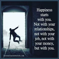 Fericirea incepe cu tine. Nu cu relatiile tale, nu cu serviciul tau si nici cu banii tai, ci cu tine.