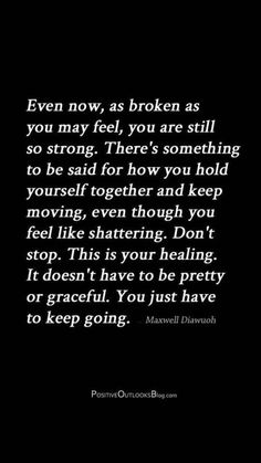 34 Trendy Quotes About Strength Grief Sad God Quotes About Strength, Faith Quotes, Me Quotes, Motivational Quotes, Inspirational Quotes, Great Quotes, Quotes To Live By, Keep Going Quotes, Just Keep Going