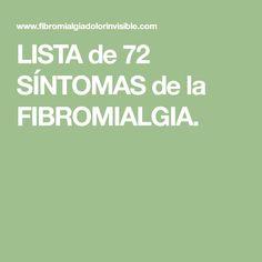 LISTA de 72 SÍNTOMAS de la FIBROMIALGIA.