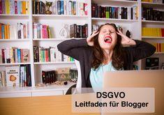 DSGVO – Leifaden für Blogger Was muss ich nach der Datenschutzgrundverordnung alles für meinen Blog beachten? Inklusive Tipps für WordPress Plugins, die die Umsetzung erleichtern.
