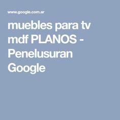 muebles para tv mdf PLANOS - Penelusuran Google