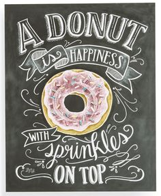 """This chalkboard art–featuring the on-point statement, """"A donut is happiness with sprinkles on top,"""" couldn't be more true–and is totally going in the kitchen. #compartirvideos #happybirtday"""