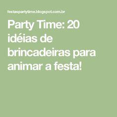 Party Time: 20 idéias de brincadeiras para animar a festa!