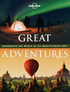 Great Adventures: Experience the World at its Breathtaking Best (Lonely Planet Travel Pictorial) by Lonely Planet http://www.amazon.com/dp/1742209645/ref=cm_sw_r_pi_dp_h0wUub1NWVMRD