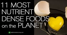 11 most nutrient dense foods on the planet. I would add grass fed butter and cream too. :)