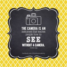The camera is an instrument that teaches people how to see without a camera Funny Photography, Quotes About Photography, Family Photography, Photography Tips, Advice Quotes, Encouragement Quotes, Best Quotes, Funny Quotes, Photographer Quotes