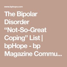 "The Bipolar Disorder ""Not-So-Great Coping"" List 