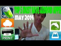 Top 5 Must Have Android Apps! - May 2014!