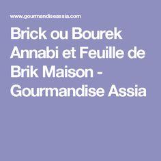 Brick ou Bourek Annabi et Feuille de Brik Maison - Gourmandise Assia