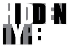 Via @PaperAcrobat:  Graphic no.2 Created for Hidden Type