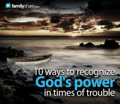 Be still and know that I am God: 10 ways to recognize God's power in times of trouble