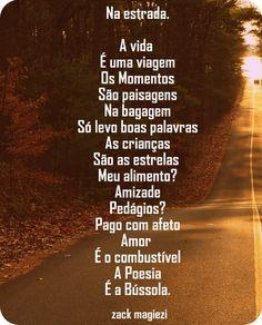 Meu pai dizia que estrada boa (da vida) não era só a de encontro, mas também a estrada da perda, porque o desejo de quem está perdido é de encontra-se