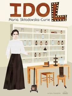 Idol Maria Skłodowska-Curie  Styszyńska Justyna Widnokrąg.6-10 lat
