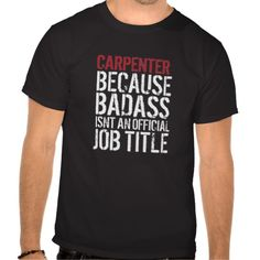 Funny Carpenter Badass Job Title T-Shirt