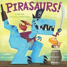 Pirasaurs! by Josh Funk…