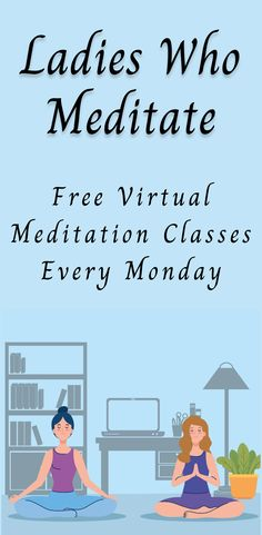 Join the Ladies Who Meditate community for great meditation tips, guided meditations, and free live meditation classes every Monday!